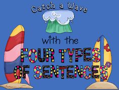 """FREE LANGUAGE ARTS LESSON - """"Catch a Wave with the Four Types of Sentences"""" - Go to The Best of Teacher Entrepreneurs for this and hundreds of free lessons. Grammar Sentences, Types Of Sentences, Spelling And Grammar, Sentence Types, Writing Sentences, Spelling Ideas, Complex Sentences, Punctuation, Kindergarten Writing"""