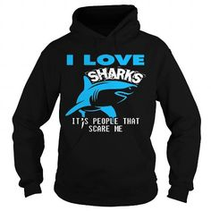 I Love Sharks - It's People That Scare Me T Shirt Save Sharks T Shirts And Hoodies Clothing For Men and Women. 100% Satisfaction Guaranteed!