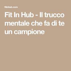 Fit In Hub - Il trucco mentale che fa di te un campione