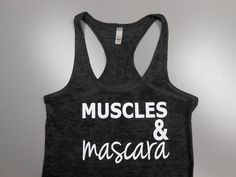 Muscles And Mascara Shirt. Burnout Workout by StrongGirlClothing, $21.99