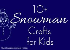 Snowman Crafts for Kids. Good ones.  With varied textures and mediums.  This post is a keeper...