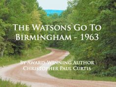Book Trailer: The Watsons Go To Birmingham - 1963. Video by Carolyn Martin.