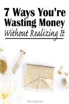 7 Ways You're Wasting Money Without Realizing It | Financegirl