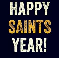 Happy Saints Year Saints Fans