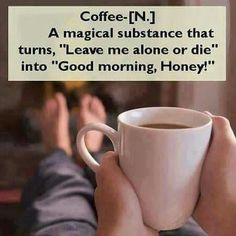 Leave me alone or die  Coffee love... ☕