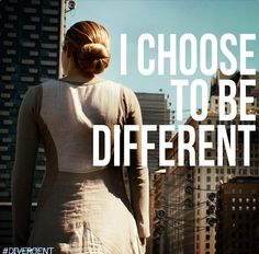""" I chose to be different"" ~ tris prior"