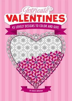Intricate Valentines: 45 Lovely Designs to Color by Chuck Abraham http://www.amazon.com/dp/0762436743/ref=cm_sw_r_pi_dp_NGhCvb0BFW5JV