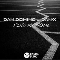 Dan Domino & Dan - X - Find My Home (Original) by Panda Funk Records on SoundCloud