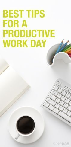 Great tips to stay productive at work.