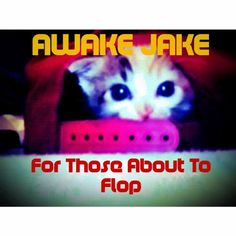 Awake Jake - For Those About To Flop. A Halloween Trap or Treat Song for the world.