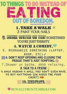 Eating out of boredom is a no-no! There are lots of things to do instead :-)