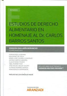 Estudios de derecho alimentario : en homenaje al Dr. Carlos Barros Santos / coord., Joaquina Ballarín Morancho ; Prólogo Luis González Vaqué