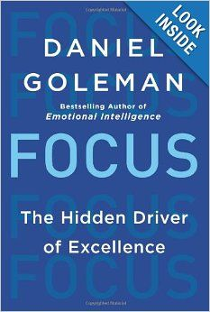 Focus: The Hidden Driver of Excellence: Daniel Goleman: 9780062114860: AmazonSmile: Books (the book we should do a book study on...)