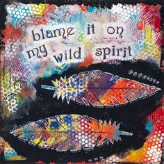"""Wild Sprit Painting, Mixed Media, Inspirational Art, decorative wall art, art giclee print, reproduction, colorful, feather, 12 x 12"""" #affirmation #forher"""