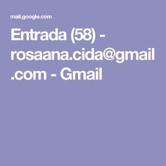 Entrada (58) - rosaana.cida@gmail.com - Gmail
