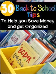 30 Back to School Tips to Help You Save Money and Get Organized from Clever Classroom