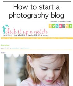 How to start a photography blog via Click it Up a Notch