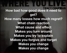 Love this song. Story Lyrics, Tracy Chapman, Forgive And Forget, Cause And Effect, You Lied, Music Lyrics, Dear Friend, Regrets, Love Songs