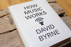 David Byrne: How Music Works - David Byrne's epic reflection on his art form