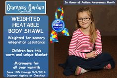 On Sale - Weighted Heatable Body Shawl - http://www.grampasgarden.com/sensory-integration/weighted-heatable-body-shawl.html  In Honor of Autism Awareness Month, Save 10% on select weighted products from Grampa's Garden. Through 5/9/14.  Visit our Autism Awareness products page for more items: http://www.grampasgarden.com/autism-awareness.html #autism