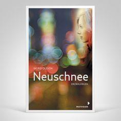 """""""Eine Lektüre, die mich bewegt hat"""", Rezension zu Ingrid Olsson: 'Neuschnee' auf Jastrams Kinderbuchblog"""
