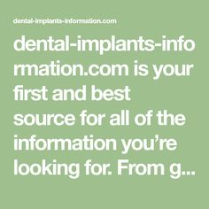 dental-implants-information.com is your first and best source for all of the information you're looking for. From general topics to more of what you would expect to find here, dental-implants-information.com has it all. We hope you find what you are searching for! Best Places To Retire, Best Masks, Dental Implants, Searching, Medical, Facts, Health, Croissants, Retirement