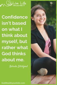 Confidence comes when we understand what God thinks about us. Knowing this gives our kids confidence to do what they are made to do.