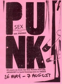Pink and Punk / karen cox. Punk: SEX, Seditionaries and The Sex Pistols, 26 May - 7 August 2005 Arte Punk, Punk Art, Punk Poster, Poster S, Rock Posters, Band Posters, Event Posters, Movie Posters, Planet Hemp