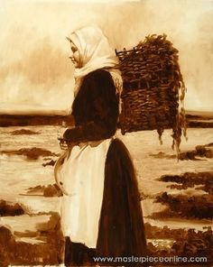 Woman Carrying Kelp Basket, Martin Driscoll - kelp was thrown on fields in Ireland and Scotland in areas where there was poor soil.  It was a wonderful fertilizer.  Much labor!