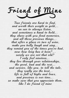True Friendship Poems We get so caught up in life and things we have to do Sometimes we neglect to stop and say I love you. If ever you felt I forgot or didn't care Let me stop right now, my genuine feelings I'll percentage Wedding Quotes To A Friend, Special Friend Quotes, Best Friend Poems, Happy Birthday Best Friend Quotes, Poems About Best Friends, Best Friend Images, Funny Happy Birthday Wishes, Best Friend Quotes Meaningful, Birthday Poems