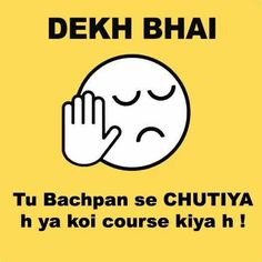 The most trending topic over the internet is Dekh Bhai pics. Get all these dekh bhai images whatsapp DP trolls images. Dekh bhai memes images for whatsapp DP. Sms Jokes, Funny Jokes In Hindi, Funny Quotes, Qoutes, Emoji Quotes, Attitude Quotes, Life Quotes, Crazy Quotes, Attitude Status
