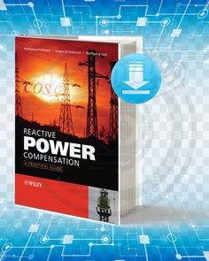 Free Book Reactive Power Compensation A Practical Guide First Edition By Wolfgang Hofmann and Jurgen Schlabbach and Wolfgang Justauth pdf. Power Electronics, Electronics Projects, Computer Lab Rules, Electrical Engineering Books, Electric Circuit, Smart Home Automation, Generators, Free Books, Jessie