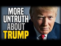 More Untruth About Donald Trump - YouTube