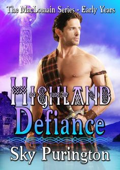 Free Kindle Book For A Limited Time : Highland Defiance (The MacLomain Series- Early Years) by Sky Purington