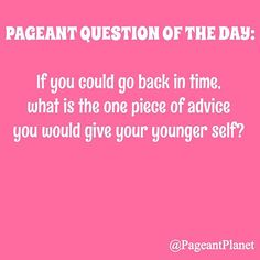 In honor of #BackToTheFuture day, we're asking this question. Answer this question as you would in a pageant interview and you could be featured on ThePageantPlanet.com in our Pageant Question of the Day section!