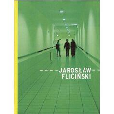Flicinski, Jarosław. Jarosław Flicinski. Karlsruhe: Badischer Kunstverein, 2000. Print.