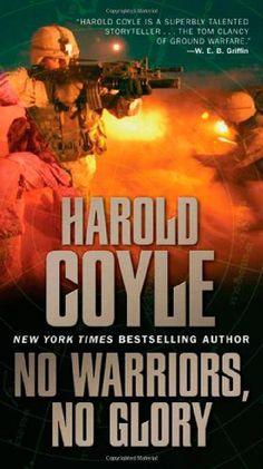 Bestseller Books Online No Warriors, No Glory Harold Coyle $9.99  - http://www.ebooknetworking.net/books_detail-0765358654.html