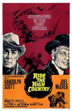 RIDE THE HIGH COUNTRY (1962) - Starring Randolph Scott and Joel McCrea.  Directed by Sam Peckinpah.  The ending is gut wrenching.  Magnificent western.