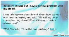 Recently, I found out I have a serious problem with my blood. - Amazing friends - Gives Me Hope