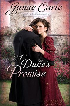 A Duke's Promise by Jamie Carie (B&H; Publishing)
