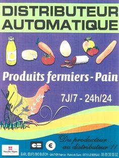 1er distributeur automatique des Hautes-Alpes au Bersac près de Serres. A vous de choisir vos produits fermiers et votre pain bio 7Jours/7 et 24H/24. #produitslocaux #buech Pain Bio, Saveur, Provence, Vending Machine, Green Houses, Mountains, Fine Dining, Provence France