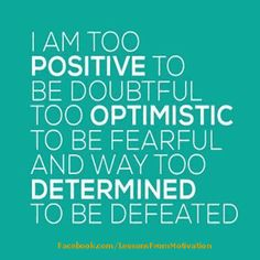 I Am Too Positive To Be Doubtful | Lessons From Motivation
