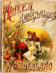 Alice In Wonderland, 1892 Alicia Wonderland, Alice In Wonderland Book, Adventures In Wonderland, Vintage Book Covers, Vintage Children's Books, Antique Books, Vintage Ephemera, Lewis Carroll, Alice Book