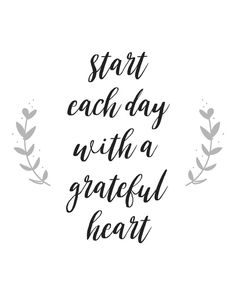 Start each day with a grateful heart. #quote #inspirationalquote #gratefulheart #grateful #gratitude #gratefulquote #gratitudequote
