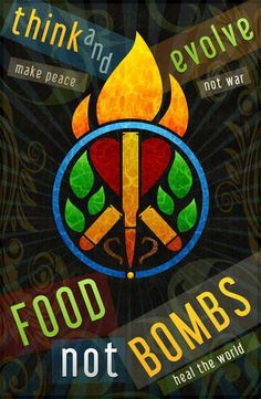 Think and evolve make peace not war food not bombs heal the world | Anonymous ART of Revolution