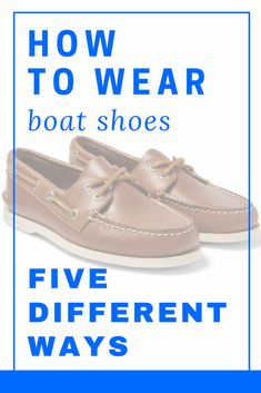 best service 6495e a8b54 5 Days, 5 Ways to Wear Boat Shoes