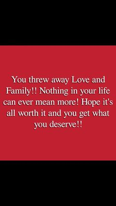 You have up everything that truely matters, hope your life never has any meaning to it and you get what you deserve for ruining mine and your kids future!!