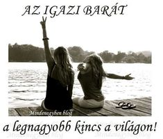 "Képtalálat a következőre: ""legjobb barátnős idézetek"" Best Friends Forever, Words Of Encouragement, My Friend, Bff, Friendship, Funny, Google, Quotes, Quotations"