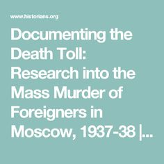 Documenting the Death Toll: Research into the Mass Murder of Foreigners in Moscow, 1937-38 | AHA