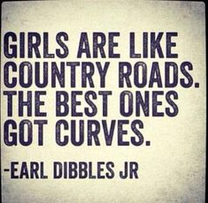 Country Girl Quotes And Sayings Country Song Quotes, Home Quotes And Sayings, Country Girl Life, Country Girls, Country Women, Southern Girls, Curvy Girl Quotes, Thick Girls Quotes, Big Girl Quotes